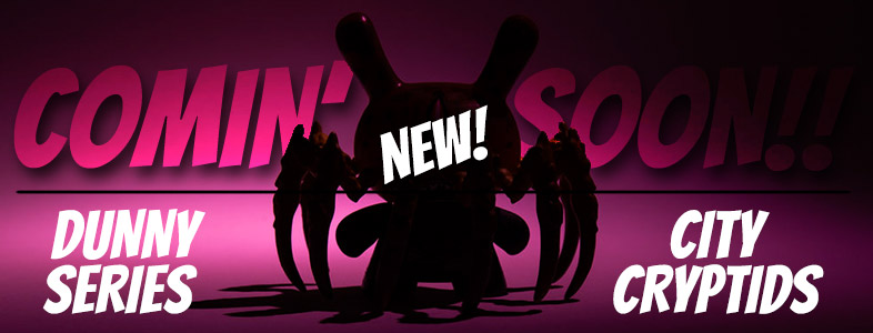 Coming soon! - Dunny City Cryptids Series